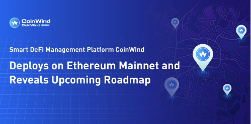 Smart DeFi Management Platform CoinWind Integrates ETH Mainnet and Announce $COW Boardroom Pools & Staking Rewards