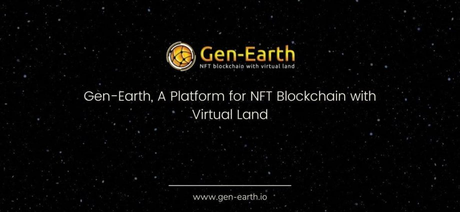 Gen-Earth, A Platform for NFT Blockchain with Virtual Land