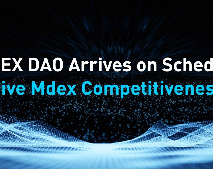 Mdex DAO Arrives on schedule Give Mdex Competitiveness